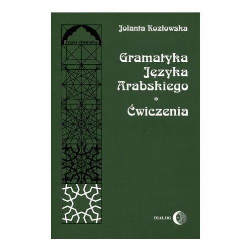 Gramatyka języka arabskiego ćwiczenia - Jolanta Kozłowska (9788388238482)