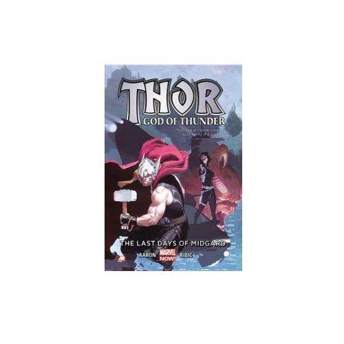 Thor: God Of Thunder Volume 4: The Last Days Of Midgard (marvel Now) (9780785189916)