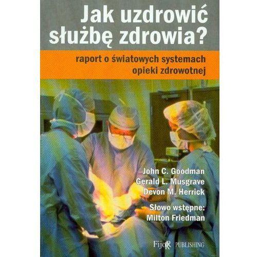 Jak uzdrowić służbę zdrowia (376 str.)