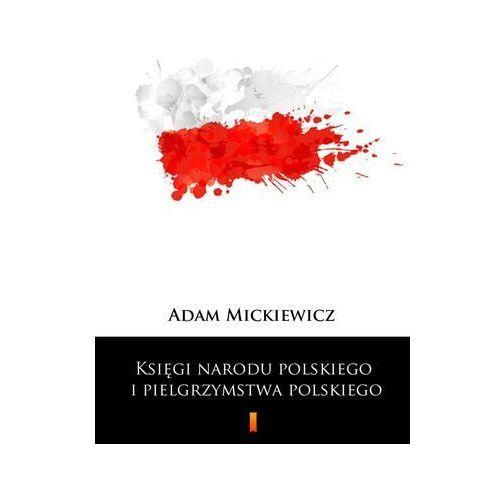Księgi narodu polskiego i pielgrzymstwa polskiego - Adam Mickiewicz - ebook