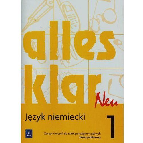 Alles Klar Neu 1. Język Niemiecki. Ćwiczenia. Szkoła Ponadgimnazjalna. Zakres Podstawowy, oprawa miękka