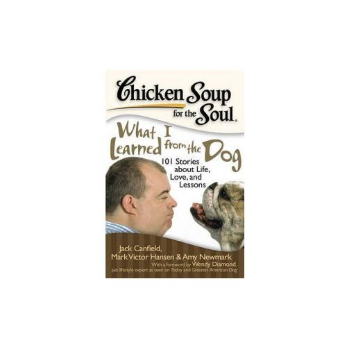 Chicken Soup for the Soul: What I Learned from the Dog (9781935096382)