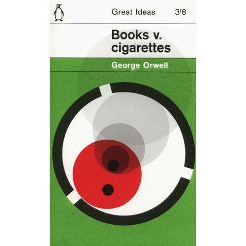 george orwell books vs. cigarettes essay