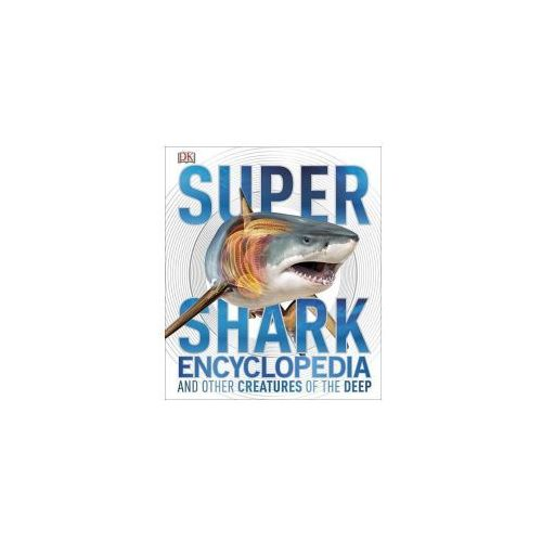 Super Shark Encyclopedia and Other Creatures of the Deep (9781465435842)