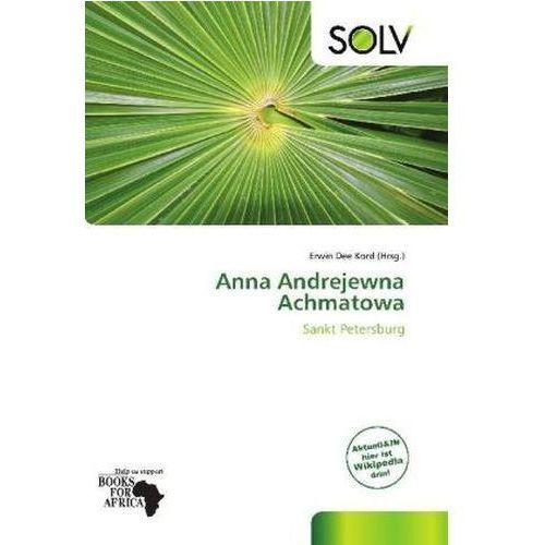 Anna Andrejewna Achmatowa (9786138549925)