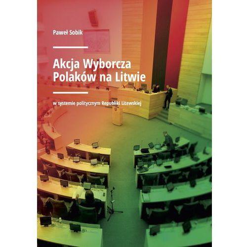 Akcja Wyborcza Polaków na Litwie w systemie politycznym Republiki Litewskiej, Paweł Sobik