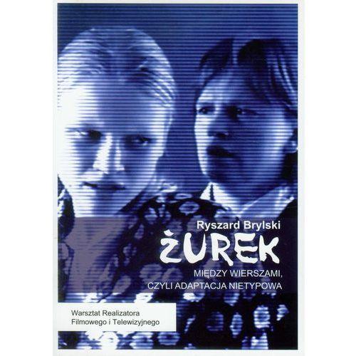 Żurek Między wierszami czyli adaptacja nietypowa + DVD - Ryszard Brylski, Ryszard Brylski