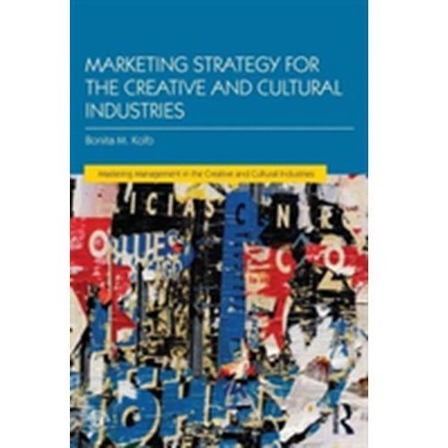 Marketing Strategy for Creative and Cultural Industries (9781138913639)