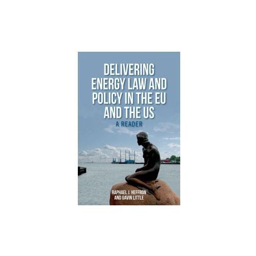 Delivering Energy Law and Policy in the EU and the US (9780748696796)
