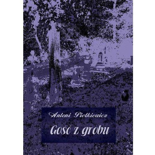 Gość z grobu - Antoni Pietkiewicz (MP3)