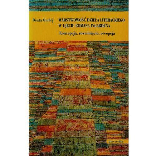Warstwowość dzieła literackiego w ujęciu Romana Ingardena - Beata Garlej - ebook