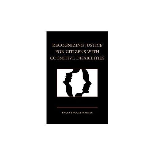 Recognizing Justice for Citizens with Cognitive Disabilities (9781498509657)