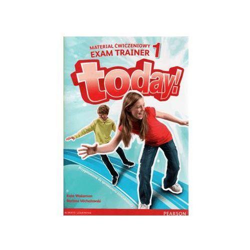 Język angielski Today! 1 Exam Trainer Przygotowanie do sprawdzianu szóstoklasisty SP - Praca zbiorowa