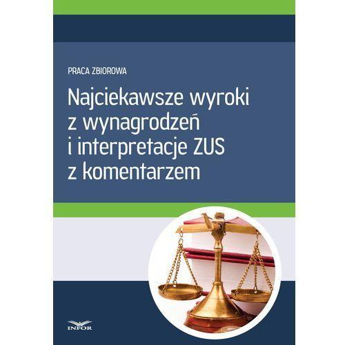 Najciekawsze wyroki z wynagrodzeń i interpretacje ZUS z komentarzem - Infor Pl (2015)