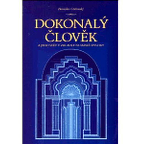 Dokonalý člověk a jeho svět v zrcadle islámské mystiky Bronislav Ostřanský (8085425556)