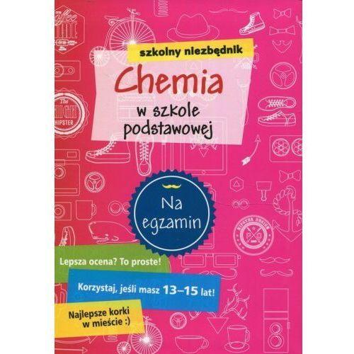 Szkolny niezbędnik Chemia w szkole podstawowej - Praca zbiorowa, Olesiejuk