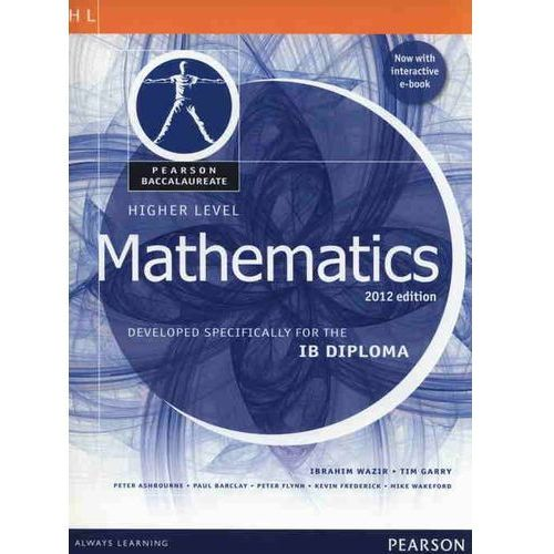 Pearson Baccalaureate Higher Level Mathematics Print and Online Edition for the IB Diploma 2012