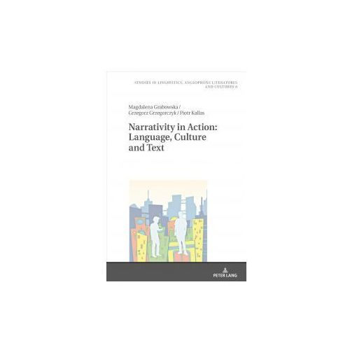 Narrativity in Action: Language, Culture and Text (9783631730652)