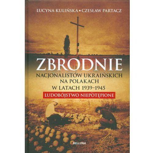 Zbrodnie nacjonalistów ukraińskich na Polakach w latach 1939-1945 Ludobójstwo niepotępione, Bellona