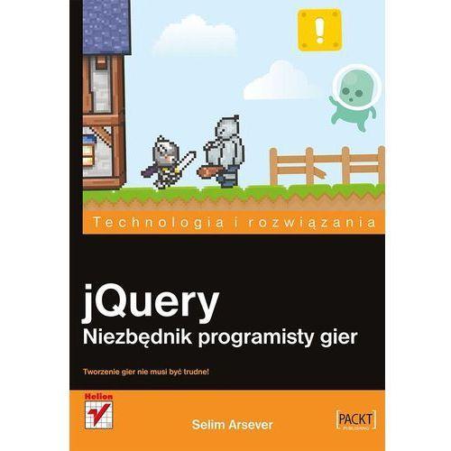 jQuery. Niezbędnik programisty gier, Selim Arsever
