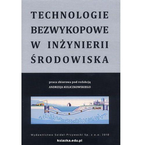 Technologie bezwykopowe w inżynierii środowiska (735 str.)