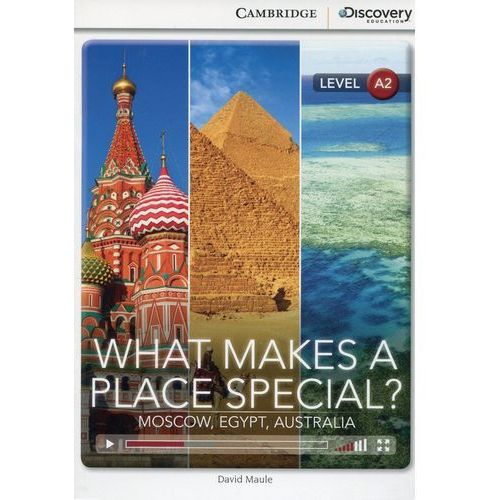 What Makes a Place Special? Moscow, Egypt, Australia. Cambridge Discovery Education Interactive Readers (z kodem) (24 str.)