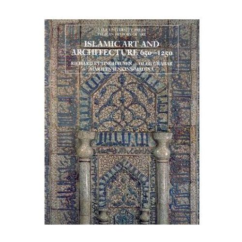 Islamic Art and Architecture, 650-1250 (9780300088694)