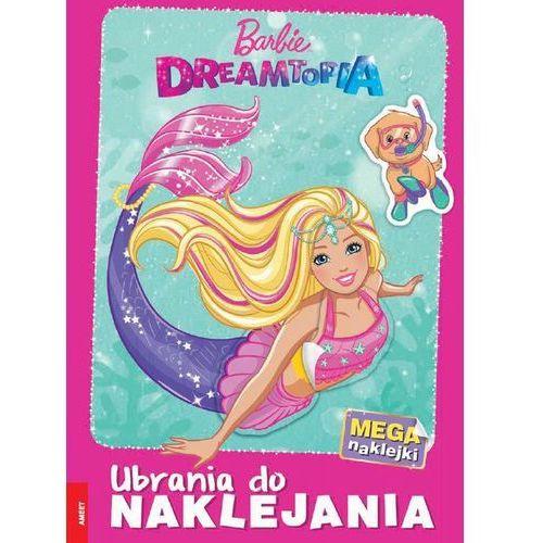 Barbie Dreamtopia. Ubrania do naklejania (2019)