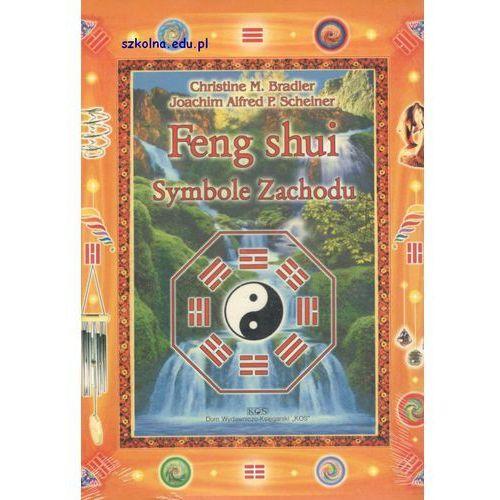 Feng shui. Symbole Zachodu - Christine M. Bradler, Joachim Alfred P. Scheiner