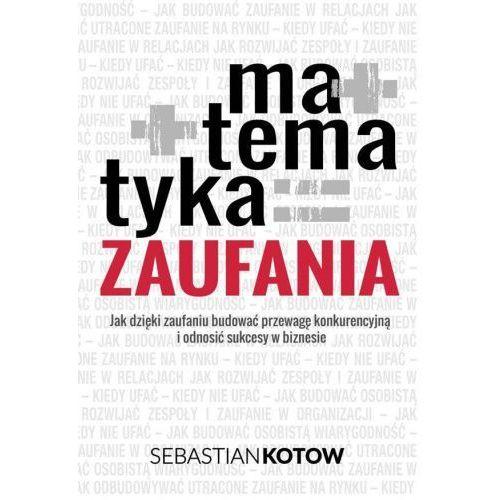 Matematyka Zaufania - Sebastian Kotow (9788395066306)