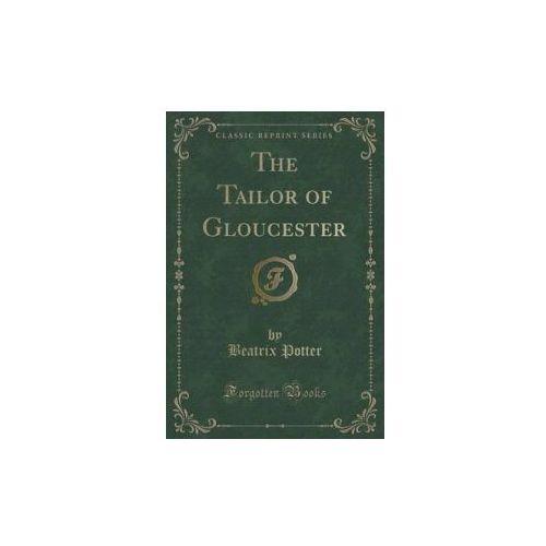Tailor of Gloucester (Classic Reprint)