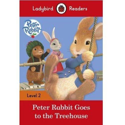 Peter Rabbit: Goes To The Treehouse - Ladybird Readers Level 2, oprawa miękka