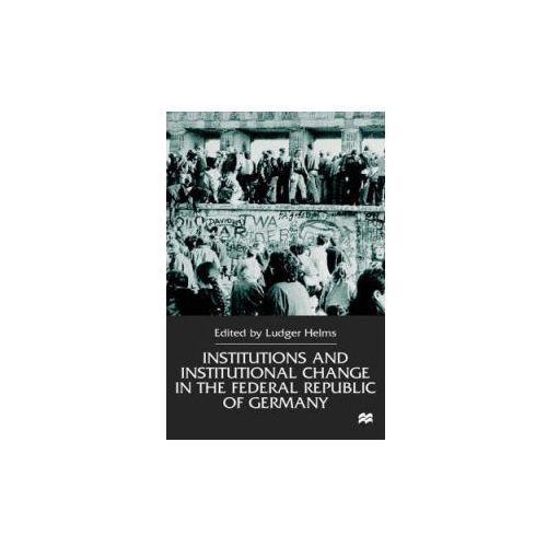 Institutions and Institutional Change in the Federal Republic of Germany