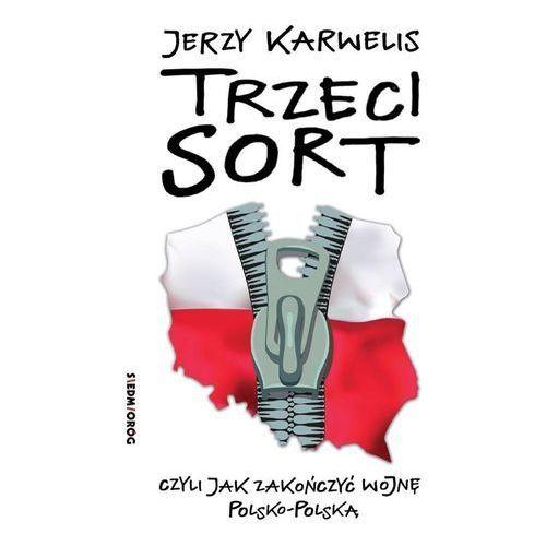 Trzeci sort - Jerzy Karwelis (9788377918456)