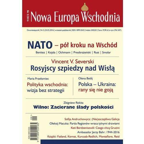 Nowa Europa Wschodnia 5/2016. Nato - pół kroku na Wschód - praca zbiorowa - ebook