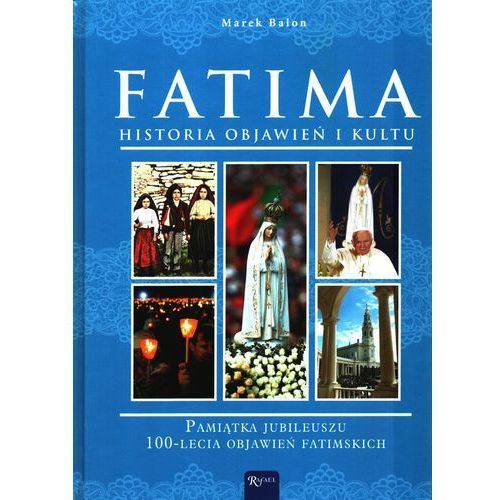 Fatima historia objawień - MAREK BALON, Rafael