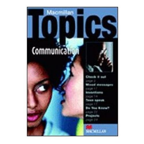 Macmillan Topics Communication (2006)