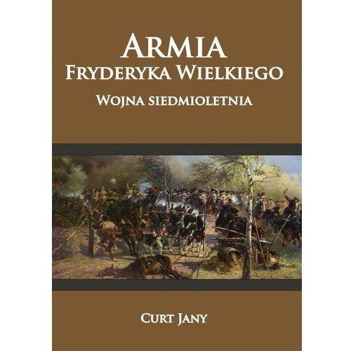 Armia Fryderyka Wielkiego. Wojna siedmioletnia, Curt Jany