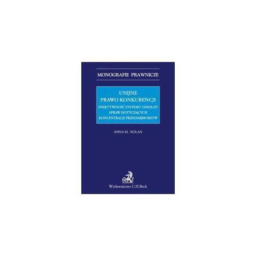 Unijne prawo konkurencji. Efektywność systemu odwołań spraw dotyczących koncentracji przedsiębiorstw * natychmiastowa wysyłka od 4,99 (228 str.)