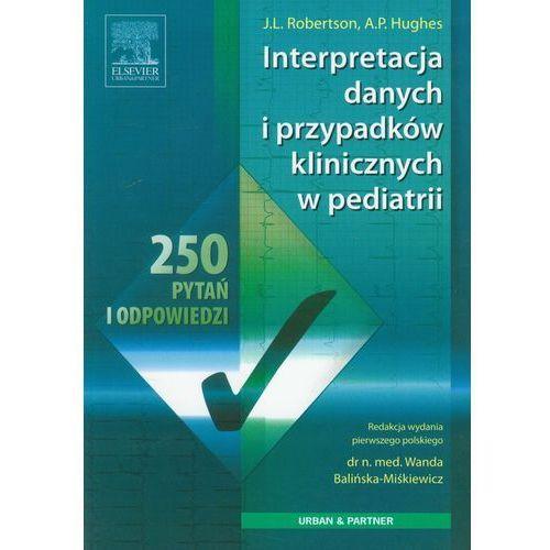 Interpretacja danych i przypadków klinicznych w pediatrii (9788360290668)