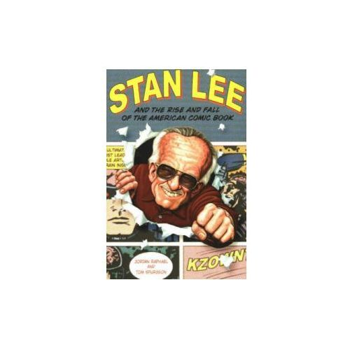 Stan Lee and the Rise and Fall of the American Comic Book (9781556525414)