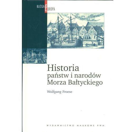 Historia państw i narodów Morza Bałtyckiego (326 str.)