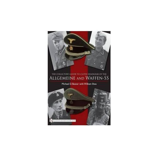 Collector's Guide to Cloth Headgear of the Allgemeine and Waffen-SS (9780764332302)