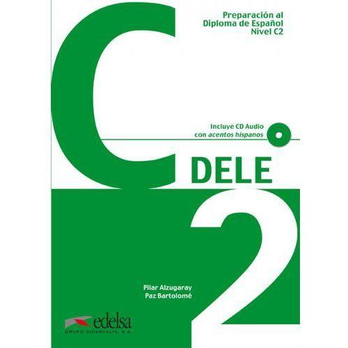 Preparacion al diploma de espanol nivel C2 DELE incluye CD audio (160 str.)