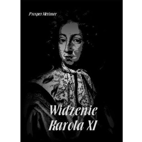 Widzenie Karola XI - Prosper Mérimée (MP3)