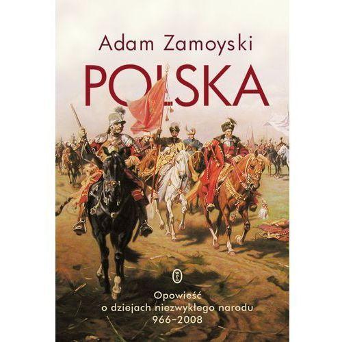 Polska. Opowieść o dziejach niezwykłego narodu 966-2008 (9788308060698)