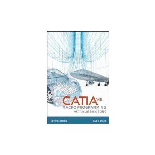 CATIA V5 Macro Programming with Visual Basic Script (9780071800020)