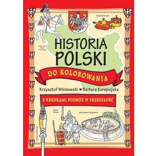 Historia Polski do kolorowania - z kredkami podróż w przeszłość, Olesiejuk