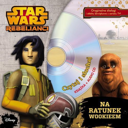 Czytaj i słuchaj. Star Wars. Rebelianci (9788325318529)