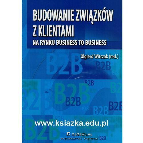 Budowanie związków z klientami na rynku business to business (190 str.)
